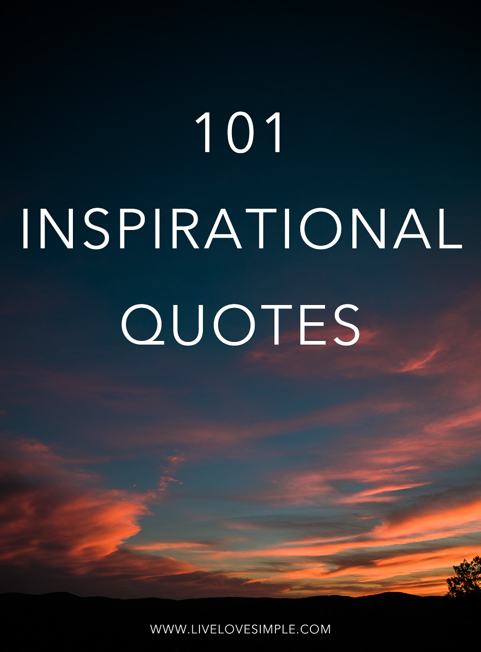 Inspirational Quotes 101 Inspirational Quotes  Live Love Simple.