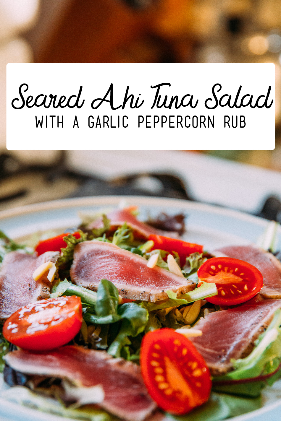 Seared Ahi Tuna Salad // livelovesimple.com